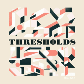 Mike Edel Announces New Studio Album 'Threshholds'
