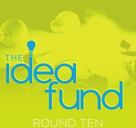 The Idea Fund Announces Round 10 2018 Grantees