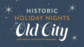 Old City District presents Historic Holiday Nights, Debuts New Holiday Design Tree
