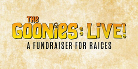 THE GOONIES: LIVE! Comes to The Montalban as a Fundraiser for RAICES
