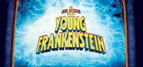 Lightning Bolt Productions To Present YOUNG FRANKENSTEIN - THE MEL BROOKS MUSICAL