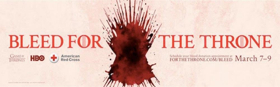 HBO Invites GAME OF THRONES Fans to Bleed For The Throne in National American Red Cross Blood Drive