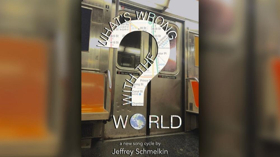Jeffrey Schmelkin to Ask WHAT'S WRONG WITH THE WORLD?!