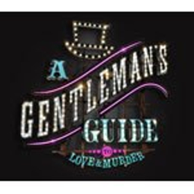 3-D Theatricals Presents the West Coast Regional Premiere of A GENTLEMAN'S GUIDE TO LOVE AND MURDER