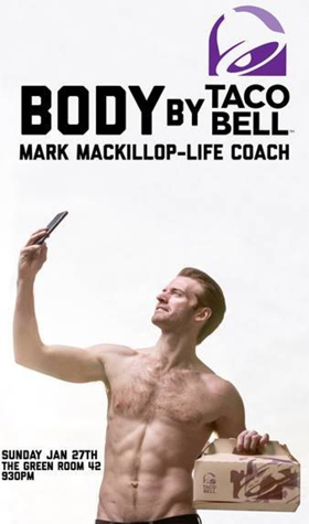 Mark MacKillop's BODY BY TACO BELL Debuts At The Green Room 42