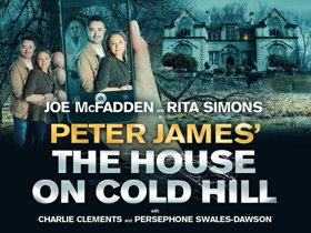 Worthing's Connaught Theatre Presents THE HOUSE ON COLD HILL