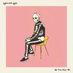 Ages and Ages Announce New Album ME YOU THEY WE And Share New Single JUST MY LUCK
