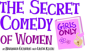 THE SECRET COMEDY OF WOMEN Comes to the Marcus Center