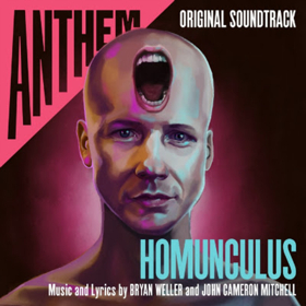 John Cameron Mitchell and Bryan Weller's ANTHEM: HOMUNCULUS Soundtrack is Out Now