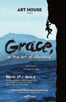 Art House Productions Stages GRACE, OR THE ART OF CLIMBING