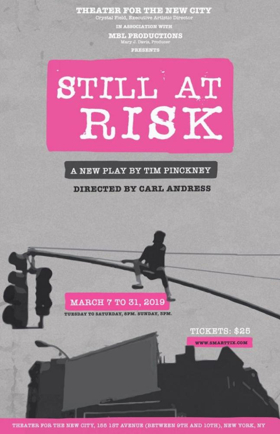 NY Premiere Of STILL AT RISK Begins Performances Tonight At Theater For The New City