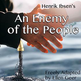 Theatricum Botanicum Presents New Version of Henrik Ibsen's AN ENEMY OF THE PEOPLE
