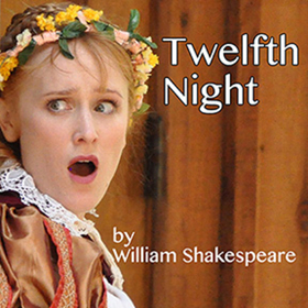 TWELFTH NIGHT Offers Songs of Love and Laughter at Theatricum Botanicum
