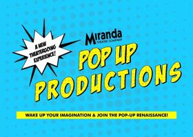 Miranda Theatre Company Announces Pop Up Productions
