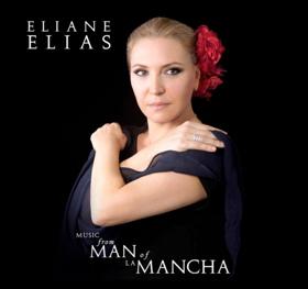 Grammy-Winning Eliane Elias To Release MUSIC FROM MAN OF LA MANCHA Out 4/13