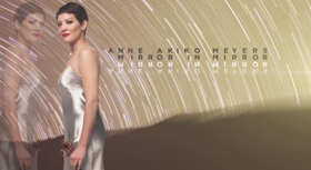 Anne Akiko Meyers Releases 37th Album, 'Mirror In Mirror', For Pre-Order