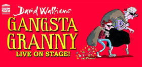 Stage Adaptation of David Walliams's GANSTA GRANNY Returns To The West End