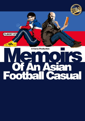 Curve Presents The World Premiere Of MEMOIRS OF AN ASIAN FOOTBALL CASUAL