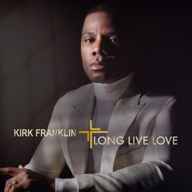 Kirk Franklin to Release New Album LONG LIVE LOVE