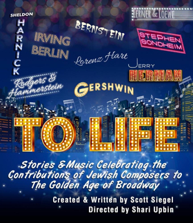 TO LIFE: STORIES & MUSIC CELEBRATING THE CONTRIBUTIONS OF JEWISH COMPOSERS TO THE GOLDEN AGE OF BROADWAY Comes to The Willow Theatre