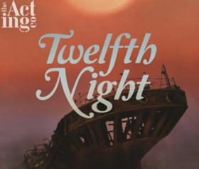 The Acting Company Presents William Shakespeare's TWELFTH NIGHT