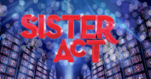 BWW Review: SISTER ACT at Downtown Cabaret Theatre