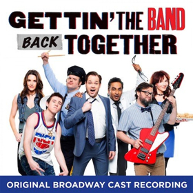 GETTIN' THE BAND BACK TOGETHER Broadway Cast Recording Available Today