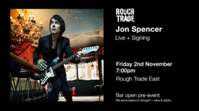 Jon Spencer Announces Special London Rough Trade East Live Set And Record Signing 11/2