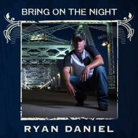 Ryan Daniel's New Single, 'Bring on the Night,' Hits Radio Airwaves Today