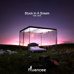 Fluencee Releases STUCK IN A DREAM Feat. Janö Today