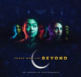 BWW Review: THOSE WHO LIE BEYOND Offers Audiences a Unique Experience