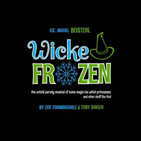 WICKED FROZEN Opens Sunday 4/8