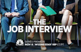 New Series THE JOB INTERVIEW Premieres on CNBC 11/8