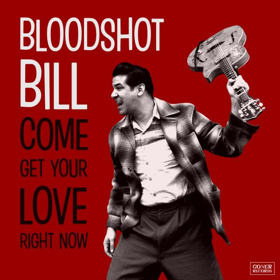 Bloodshot Bill Announces New Album On Goner Records, Shares TAKE ME FOR A RIDE, Live Dates Confirmed