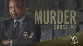 MURDER CHOSE ME To Return to Investigation Discovery for Second Season April 4