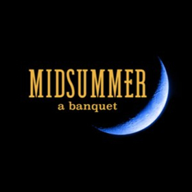 Third Rail Projects And Food Of Love Present MIDSUMMER: A BANQUET