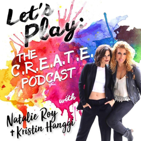 Rebecca Faulkenberry Chats With Kristin Hanggi & Natalie Roy About Let's Play: The C.R.E.A.T.E Podcast