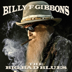 Billy F Gibbons Goes Top 20 with New Solo Album 'The Big Bad Blues'