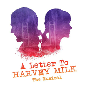 A LETTER TO HARVEY MILK Will Release Cast Album On May 22