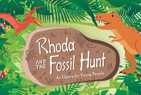 Lyric Unlimited Announces an Opera for Young People RHODA AND THE FOSSIL HUNT