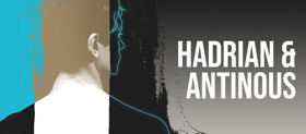 Columbia University School of the Arts Presents HADRIAN & ANTINOUS