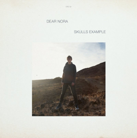 Dear Nora Shares SKULLS EXAMPLE Album Stream Today + Album Out 5/25