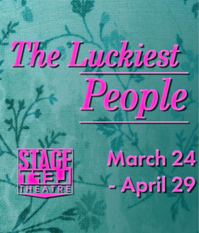 Stage Left Theatre Presents THE LUCKIEST PEOPLE