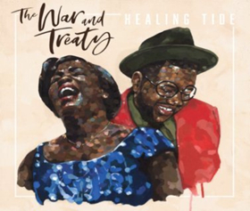 The War and Treaty's Debut Full-Length Album HEALING TIDE to be Released August 10