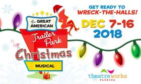 TheatreWorks Florida Presents THE GREAT AMERICAN TRAILER PARK CHRISTMAS MUSICAL