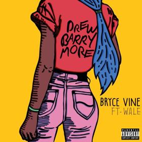 Bryce Vine Drops New DREW BARRYMORE Remix Ft. Wale