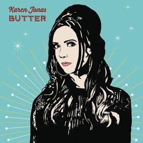 Country Starlet Karen Jones' New Album BUTTER Out Tomorrow, June 1
