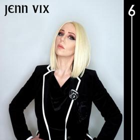 Jenn Vix Releases New EP '6'