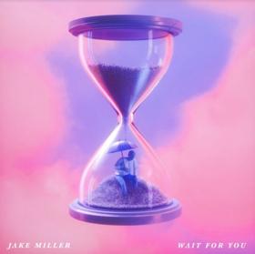 Jake Miller Drops New Single WAIT FOR YOU