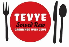 TEVYE SERVED RAW Returns to The Playroom
